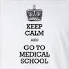 Keep Calm And Go To Medical School Long Sleeve T-Shirt