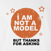 I Am Not A Model T Shirt