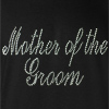 Mother of the Groom Rhinestones Wedding T-shirt