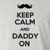 Keep Calm and Daddy On Long Sleeve T-Shirt