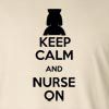 Keep Calm and Nurse On Long Sleeve T-Shirt
