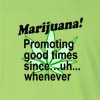 Marijuana Promoting Good Times Since Uh..Whenever  Long Sleeve T-Shirt